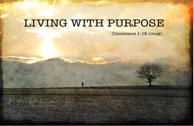 Living with Purpose-Our Next Sermons Series (February 15, 2015)