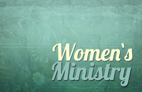 Women's Ministry Events and Information