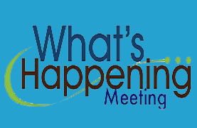"""What's Happening"" Meetings Returning July 30, 2017"