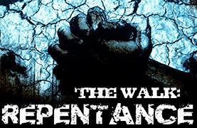 The Walk:  Repentance (September 27, 2015)