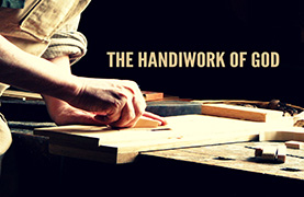The Handiwork of God: From Mess to Masterpiece (April 10, 2016)