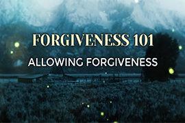Forgiveness 101: Allowing Forgiveness (September 3, 2017)
